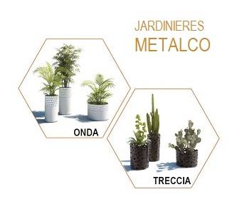 JARDINIERES METALCO ONDA ET TRECCIA